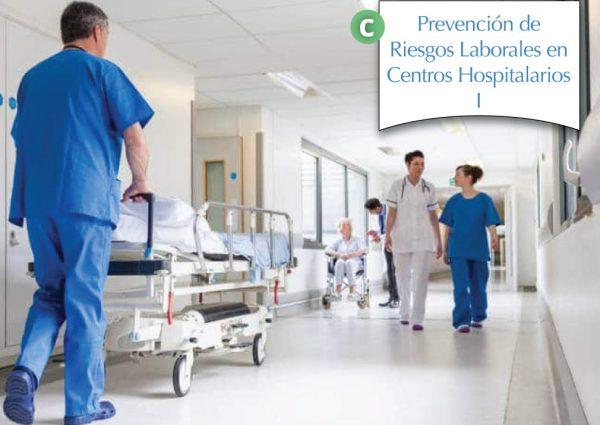 Prevención de Riesgos Laborales en Centros Hospitalarios I